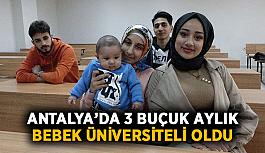 Antalya'da 3 buçuk aylık bebek üniversiteli oldu