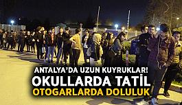 Antalya'da uzun kuyruklar! Okullarda tatil, otogarlarda doluluk