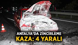 Antalya'da zincirleme kaza: 4 yaralı