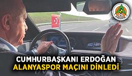 Cumhurbaşkanı Erdoğan, Alanyaspor maçını dinledi