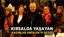 Kırsalda yaşayan kadınlar Antalya'yı gezdi