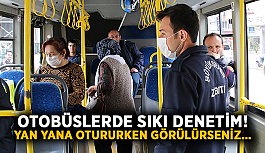 Otobüslerde sıkı denetim! Yan yana otururken görülürseniz…