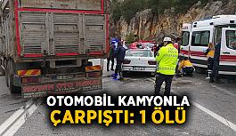 Otomobil kamyonla çarpıştı: 1 ölü