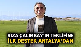 Rıza Çalımbay'ın teklifine ilk destek Antalya'dan