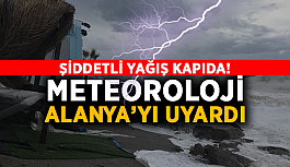 Şiddetli yağış kapıda! Meteoroloji Alanya'yı uyardı