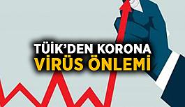 TÜİK'den korona virüs önlemi