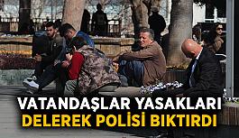Vatandaşlar yasakları delerek polisi bıktırdı