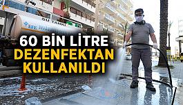 60 bin litre dezenfektan kullanıldı