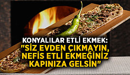 """Acıkınca çare Konyalılar Etli Ekmek! """"Nefis etli ekmeğiniz kapınıza gelsin"""""""