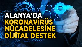 Alanya'da koronavirüs mücadelesine dijital destek