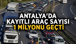 Antalya'da kayıtlı araç sayısı 1 milyonu geçti