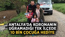 Antalya'da koronanın uğramadığı tek ilçede 10 bin çocuğa hediye