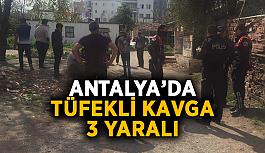 Antalya'da tüfekli kavga: 3 yaralı