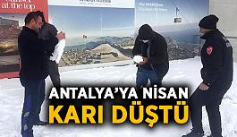 Antalya'ya Nisan karı düştü