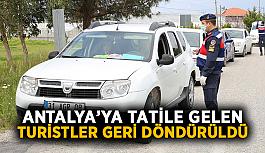 Antalya'ya tatile gelen turistler geri döndürüldü