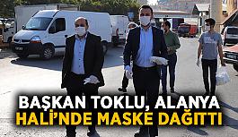 Başkan Toklu, Alanya Hali'nde maske dağıttı