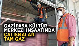 Gazipaşa Kültür Merkezi inşaatında çalışmalar tam gaz