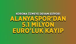 Korona üzmeye devam ediyor! Alanyaspor'dan 5.1 milyon Euro'luk kayıp