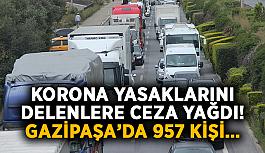 Korona yasaklarını delenlere ceza yağdı! Gazipaşa'da 957 kişi…