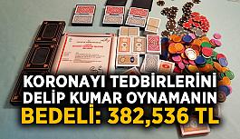 Koronayı tedbirlerini delip kumar oynamanın bedeli: 382,536 TL