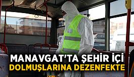 Manavgat'ta şehir içi dolmuşlarına dezenfekte