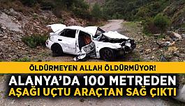 Öldürmeyen Allah öldürmüyor! Alanya'da 100 metreden aşağı uçtu, aracından sağ çıktı