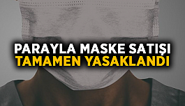 Parayla maske satışı tamamen yasaklandı