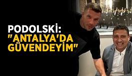 """Podolski: """"Antalya'da güvendeyim"""""""
