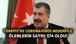 SON DAKİKA!  Türkiye'de Coronavirüs nedeniyle  ölenlerin sayısı 574 oldu