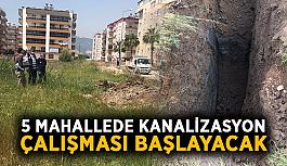 5 mahallede kanalizasyon çalışması başlayacak
