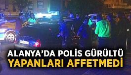 Alanya'da polis gürültü yapanları affetmedi