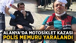 Alanya'da motosiklet kazası: Polis memuru yaralandı