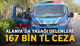 Alanya'da yasağı delenlere 167 bin TL ceza