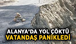 Alanya'da yol çöktü, vatandaş panikledi