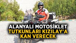 Alanyalı motosiklet tutkunları Kızılay'a kan verecek