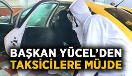 Başkan Yücel'den taksicilere müjde