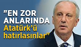 """""""En zor anlarında Atatürk'ü hatırlasınlar"""""""