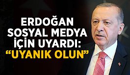 """Erdoğan sosyal medya için uyardı: """"Uyanık olun"""""""