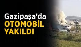 Gazipaşa'da otomobil yakıldı
