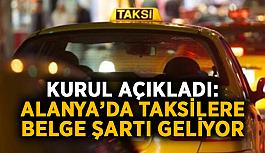 Kurul açıkladı: Alanya'da taksilere belge şartı geliyor