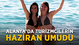 Uçuşlar başlıyor! Alanya'da turizmcilerin haziran umudu