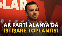 Ak Parti Alanya'da istişare toplantısı