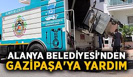 Alanya Belediyesi'nden Gazipaşa'ya yardım