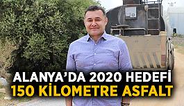 Alanya'da 2020 hedefi 150 kilometre asfalt