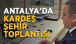 Antalya'da kardeş şehir toplantısı