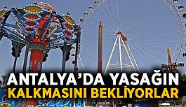 Antalya'da yasağın kalkmasını bekliyorlar