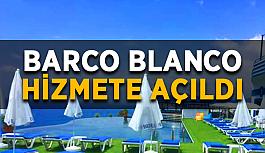 Barco Blanco hizmete açıldı