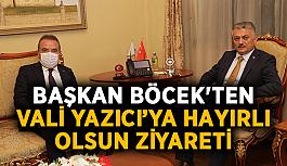 Başkan Böcek'ten Vali Yazıcı'ya hayırlı olsun ziyareti