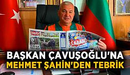 Başkan Çavuşoğlu'na Mehmet Şahin'den tebrik