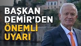 Başkan Demir'den önemli uyarı